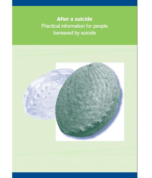 After a suicide - practical information for people bereaved by suicide