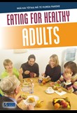 Eating for healthy adults