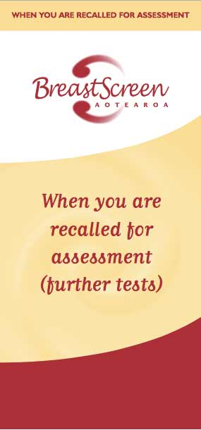 When you are recalled for assessment (further tests)