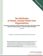 Ten attritutes of Health Literate Health Care Organizations