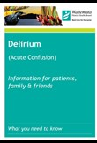 Delirium information for patients, family and friends