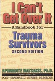 I can't get over it: Handbook for trauma survivors