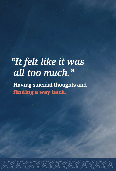 Having suicidal thoughts and finding a way back