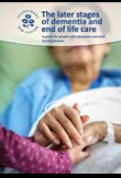 The later stages of dementia and end of life care