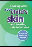 Looking after your child's skin & treating infections