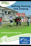 Walking, running & jumping – An activity guide for under-fives