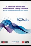 A decision aid for the treatment of kidney disease – Clinician guide