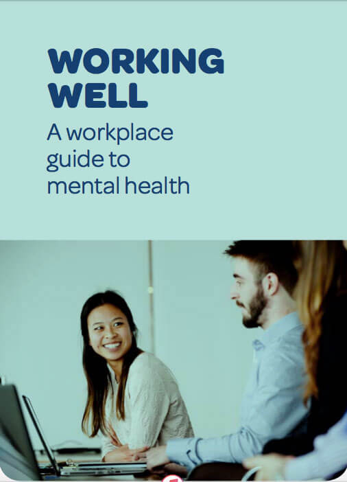 Working well: A workplace guide to mental health