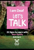 I am deaf – let's talk: 25 signs to learn with your family