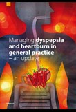 Managing dyspepsia and heartburn in general practice