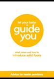 Let your baby guide you - what, when and how to introduce solid foods (Advice for health providers)