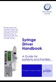 Syringe driver handbook - A guide for patients and families