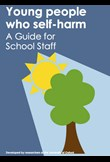 Young people who self-harm: A guide for school staff