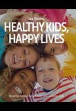 Healthy Kids, Happy Lives
