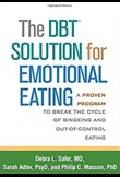 The DBT® solution for emotional eating - a proven program to break the cycle of bingeing and out-of-control eating