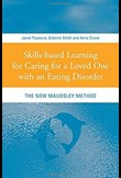 Skills-based learning for caring for a loved one with an eating disorder, 1st edition