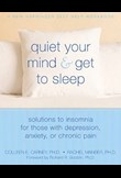 Quiet your mind and get to sleep – Solutions to insomnia for those with depression, anxiety, or chronic pain