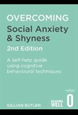 Overcoming social anxiety and shyness – a self-help guide using cognitive behavioural techniques (2nd ed)