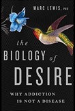 The biology of desire – why addiction is not a disease