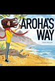 Aroha's Way – A Children's Guide through Emotions